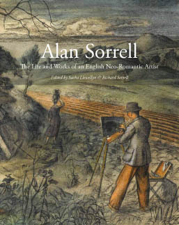 Alan Sorrell - The Life and Works of an English Neo-Romantic Artist